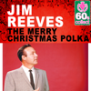 The Merry Christmas Polka (Remastered) - Jim Reeves