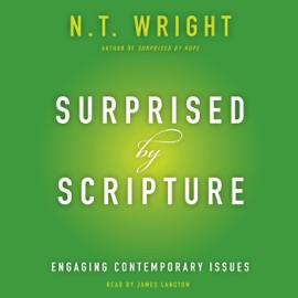 Surprised by Scripture: Engaging Contemporary Issues (Unabridged) - N. T. Wright mp3 listen download