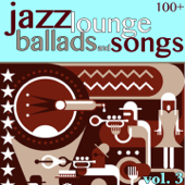 100 + Jazz Lounge, Vol. 3 (Ballads and Songs)