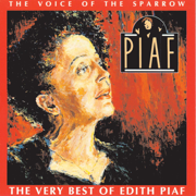 The Voice of the Sparrow - The Very Best of Édith Piaf - Edith Piaf - Edith Piaf