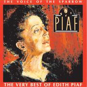 The Voice of the Sparrow - The Very Best of Édith Piaf - Edith Piaf - Edith Piaf