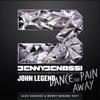 Dance the Pain Away (feat. John Legend) [Alex Gaudino & Benny Benassi Edit] - Single