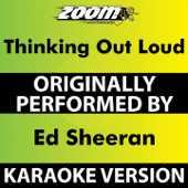 Thinking out Loud (Without Backing Vocals) [Karaoke Version] [Originally Performed By Ed Sheeran]