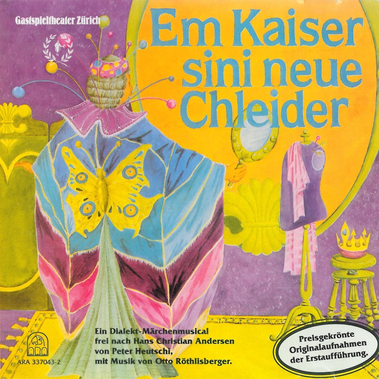 Em Kaiser sini neue Chleider (Ein Dialekt-Märchenmusical frei nach Hans Christian Andersen)