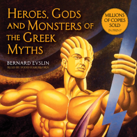 Heroes, Gods and Monsters of the Greek Myths: One of the Best-selling Mythology Books of All Time (Unabridged) audiobook