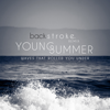 Waves That Rolled You Under (Backstroke. Remix) - Young Summer