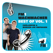 FM1 Wachmacher (Best of, Vol. 1) [Chällerfon & Morgen-Joe Umfragen]
