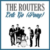 THE ROUTERS - Let's Go (Pony)