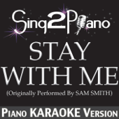 Stay With Me (Originally Performed By Sam Smith) [Piano Karaoke Version]