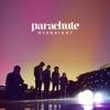 Parachute - Overnight