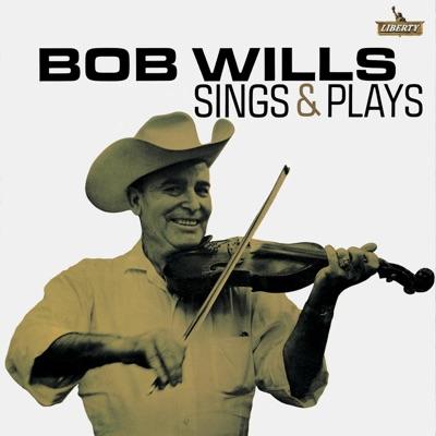Bob Wills Sings & Plays - Bob Wills