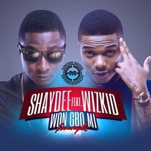Won Gbo Mi (Freestyle) [feat. Wizkid] - Single Mp3 Download