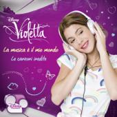 Violetta - La música è il mio mondo (Le canzoni inedite)