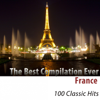 The Best Compilation Ever (France) [100 Classic Hits] - Various Artists