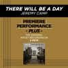 There Will Be a Day (Premiere Performance Plus Track) -EP, Jeremy Camp