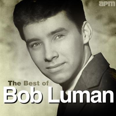 The Best of Bob Luman - Bob Luman