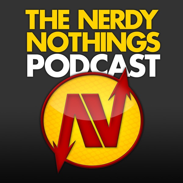The Nerdy Nothings Podcast