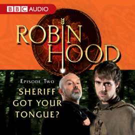 Robin Hood: Sheriff Got Your Tongue? (Episode 2) audiobook