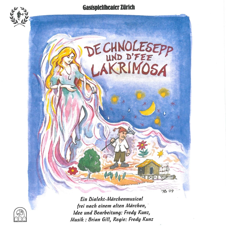 De Chnolesepp und d'Fee Lakrimosa (Ein Dialekt-Märchenmusical frei nach einem alten Märchen)