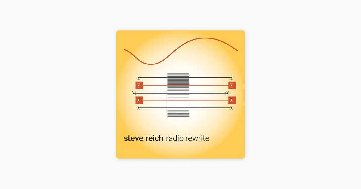 ‎Reich: Radio Rewrite By Alarm Will Sound, Alan Pierson