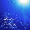 Mental Healing-Healing Hearts- ジャケット写真
