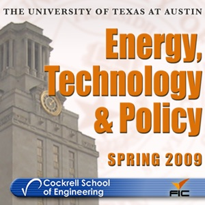 Energy, Technology & Policy Spring 2009 Podcasts