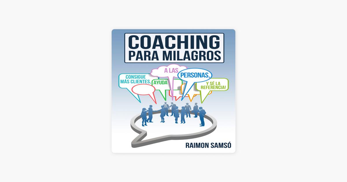Coaching para Milagros [Coaching Miracles]: Consigue mas
