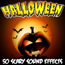Halloween 50 Scary Sound Effects by Halloween Sound FX on Apple Music