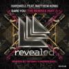 Dare You (feat. Matthew Koma) [The Remixes Part 2] - Single, Hardwell
