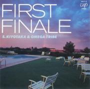 First Finale - Sugiyama Kiyotaka & オメガトライブ - Sugiyama Kiyotaka & オメガトライブ