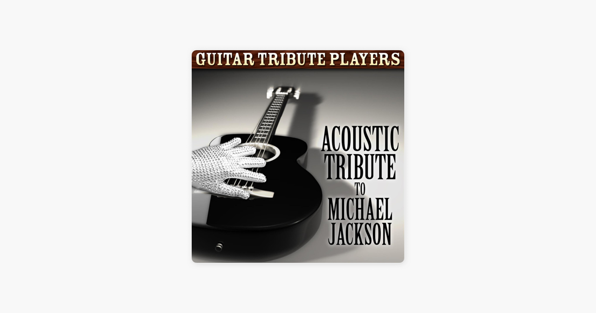 Acoustic Tribute To Michael Jackson By Guitar Tribute Players On