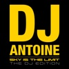 Sky Is the Limit (The DJ Edition), DJ Antoine