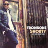 Trombone Shorty - Say That to Say This  artwork