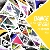Dance Til You Can't Dance No More, Vol. 1