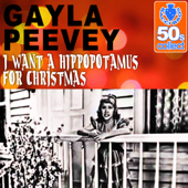 I Want a Hippopotamus for Christmas (Remastered) - Gayla Peevey