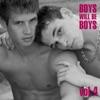 Boys Will Be Boys Vol. 4