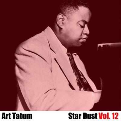 Star Dust, Vol. 12 - Art Tatum