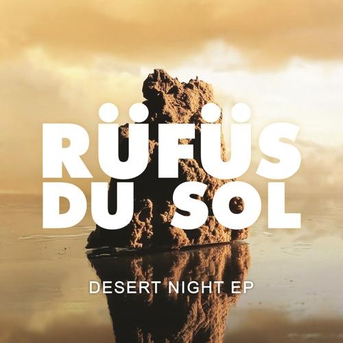 RÜFÜS DU SOL - Desert Night - EP