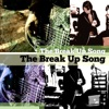 The Break Up Song (Single)