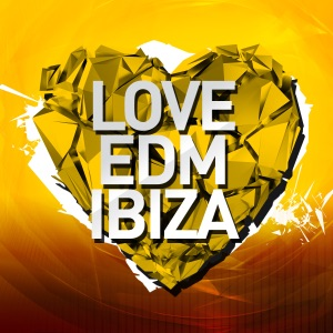 Love EDM Ibiza 2014