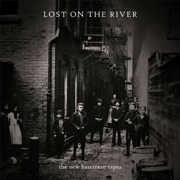 Lost On The River (Deluxe Version) By The New Basement