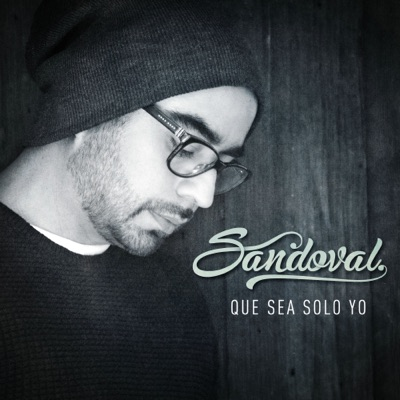 Que sea sólo yo - Single - Sandoval