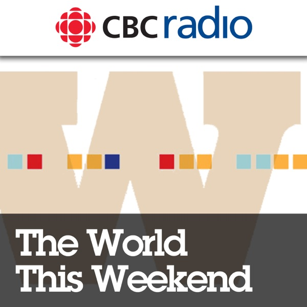 CBC News: The World This Weekend