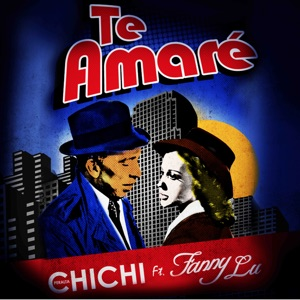 Te Amaré (feat. Fanny Lu) - Single Mp3 Download