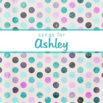 Songs for Ashley