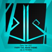 Fairy Tail Main Theme (dj-Jo Remix) - dj-Jo - dj-Jo