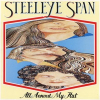 All Around My Hat (2009 Remaster) by Steeleye Span on Apple Music