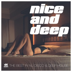 Nice & Deep, No. 1 - The Best in Nu Disco & Deep House (Presented by House Society)