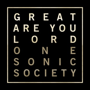 one sonic society - Great Are You Lord EP
