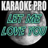 Let Me Love You Originally Performed By DJ Snake Instrumental Version  Karaoke Pro - Karaoke Pro